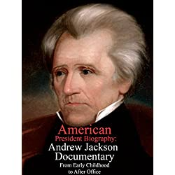 American President Biography: Andrew Jackson Documentary From Early Childhood to After Office