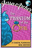 The Phantom of the Opal: A Coastal Playhouse Cozy Mini-Mystery