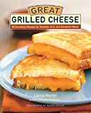 Product review for Great Grilled Cheese: 50 Innovative Recipes for Stovetop, Grill, and Sandwich Maker