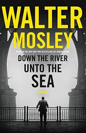 Down the River unto the Sea by [Mosley, Walter]