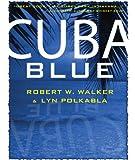 Cuba Blue: Murder, Mayhem & Romance