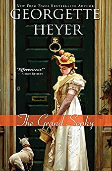 The Grand Sophy (Regency Romances Book 10) by [Heyer, Georgette]