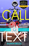 Call or Text - Quick Guide: How to Reach & Support Customers Using SMS & The Power of Retargeting (Mobile Marketing For Business Book 1)