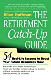 The Retirement Catch-Up Guide: 54 Real-Life Lessons to Boost Your Retirement Resources Now