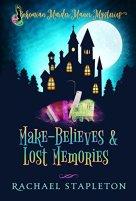 Make-Believes & Lost Memories