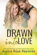Drawn into Love by Aurora Rose Reynolds