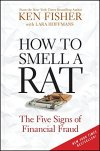 How to Smell a Rat: The Five Signs of Financial Fraud by [Fisher, Ken, Hoffmans, Lara]