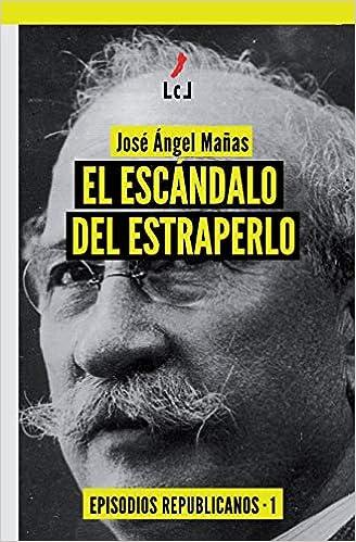 El escándalo del estraperlo de José Ángel Mañas