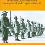 Review: The Garrison State: Military, Government and Society in Colonial Punjab, 1849-1947