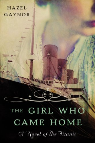 The Girl Who Came Home: A Novel of the...