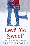 Love Me Sweet (A Bell Harbor Novel)
