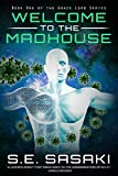 Welcome to the Madhouse: A Medical Space Station Thriller (The Grace Lord Series Book 1)