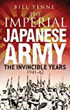 The Imperial Japanese Army: The Invincible Years 1941-42 (General Military)