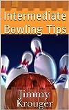 Intermediate Bowling Tips