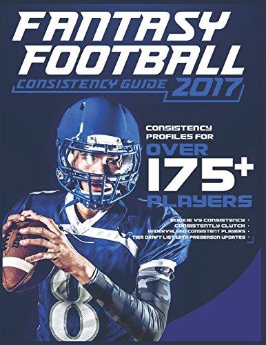 2017 Fantasy Football Consistency Guide