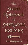 The Secret Notebook of Sherlock Holmes by [Hedgecock, Liz]