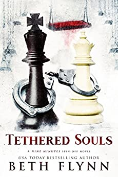 Tethered Souls: A Nine Minutes Spin-Off Novel by Beth Flynn