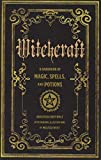 Witchcraft: A Handbook of Magic Spells and Potions (Mystical Handbook)