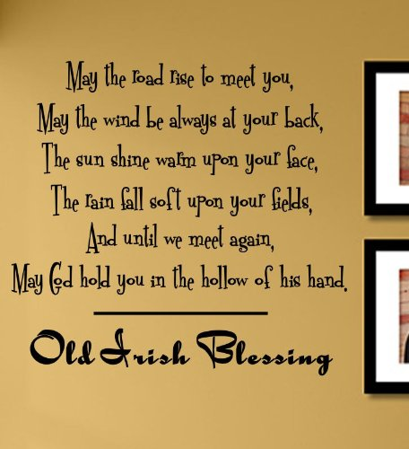 May the road rise to meet you, May the wind be always at your back.Old Irish Blessing. God Vinyl Wall Decals Quotes Sayings Words Art Decor Lettering Vinyl Wall Art Inspirational Uplifting