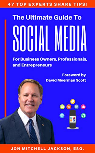 The Ultimate Guide To Social Media For Business Owners Professionals And Entrepreneurs By