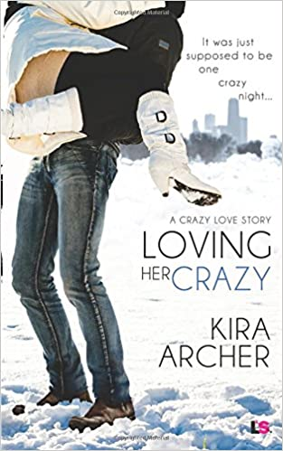 Loving Her Crazy by Kira Archer