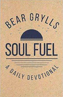 Daily devotional Book, Soul Fuel, Bear Grylls.