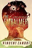 The Embalmer: A Steve Jobz Gripping Detective Mystery (A Steve Jobz Thriller Book 1)