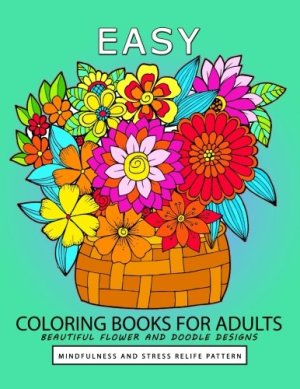 Easy Coloring book for Adults: Beautiful flower and Doodle Design