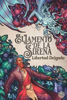 El lamento de la sirena de Libertad Delgado