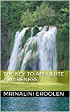 The Key To Absolute Awareness