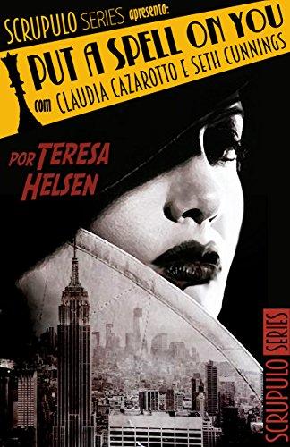 Resultado de imagem para I Put a Spell On You de Teresa Helsen e livro de suspense e romance brasileiro
