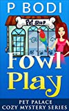 Fowl Play: Pet Palace Cozy Mystery Series