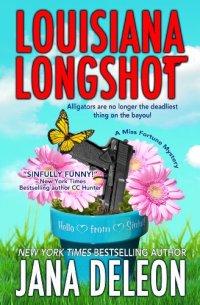 free mystery Louisiana Longshot (A Miss Fortune Mystery, Book 1) by [DeLeon, Jana]