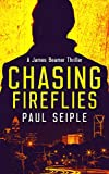 Chasing Fireflies: A Serial Killer Thriller (A James Beamer Thriller Book 1)