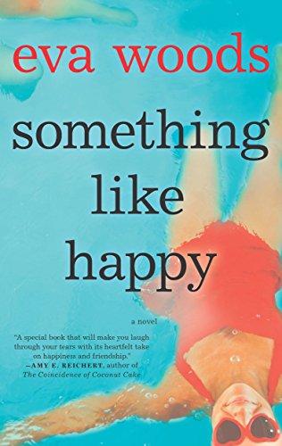 Something Like Happy: A Novel by [Woods, Eva]