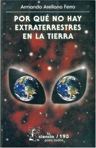 Por Que No Hay Extraterrestres En La Tierra