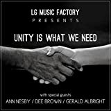 Unity Is What We Need (LG Music Factory Presents)