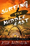 Surfing the Middle East: Deviant Journalism from the Lost Generation