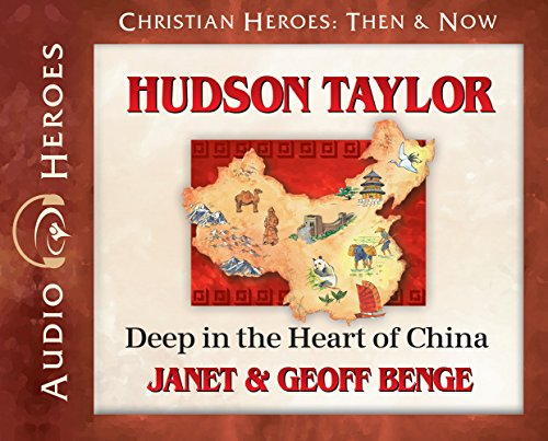 Hudson Taylor Audiobook: Deep In the Heart of China (Christian Heroes: Then & Now) Audio CD - Audiobook, CD
