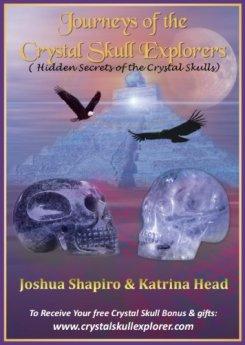 Journeys of the Crystal Skull Explorers (Discover the True Secrets that are Hidden within the Crystal Skulls) by [Head, Katrina, Shapiro, Joshua]