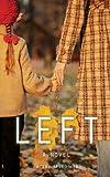 Left: A Novel