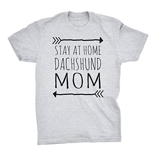 Stay At Home DACHSHUND Mom - Weiner Dog T-Shirt