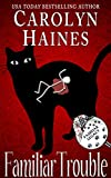 Familiar Trouble: Book 1 of Cat Detective Familiar Legacy mystery series