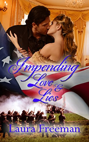 Impending Love and Lies (Impending Love Series) by [Freeman, Laura]