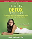 The Beauty Detox Solution: Eat Your Way to Radiant Skin, Renewed Energy and the Body You've Always Wanted