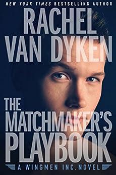 The Matchmaker's Playbook by Rachel Van Dyken