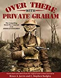 Over There With Private Graham: The Compelling World War 1 Journal of an American Doughboy