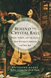 Behind the Crystal Ball:: Magic, Science and the Occult from Antiquity Through the New Age