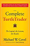 The Complete TurtleTrader: The Legend, the Lessons, the Results