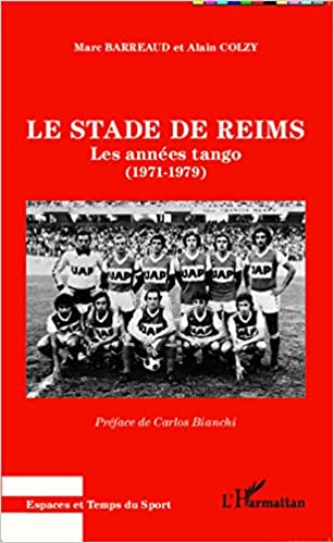 Le Stade de Reims: Les années tango (1971 – 1979)